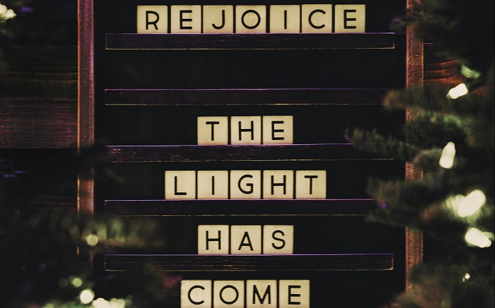 Rejoice: The Light Has Come