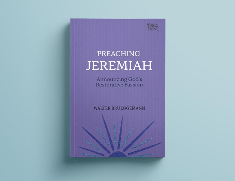 Preaching Jeremiah by Walter Brueggemann