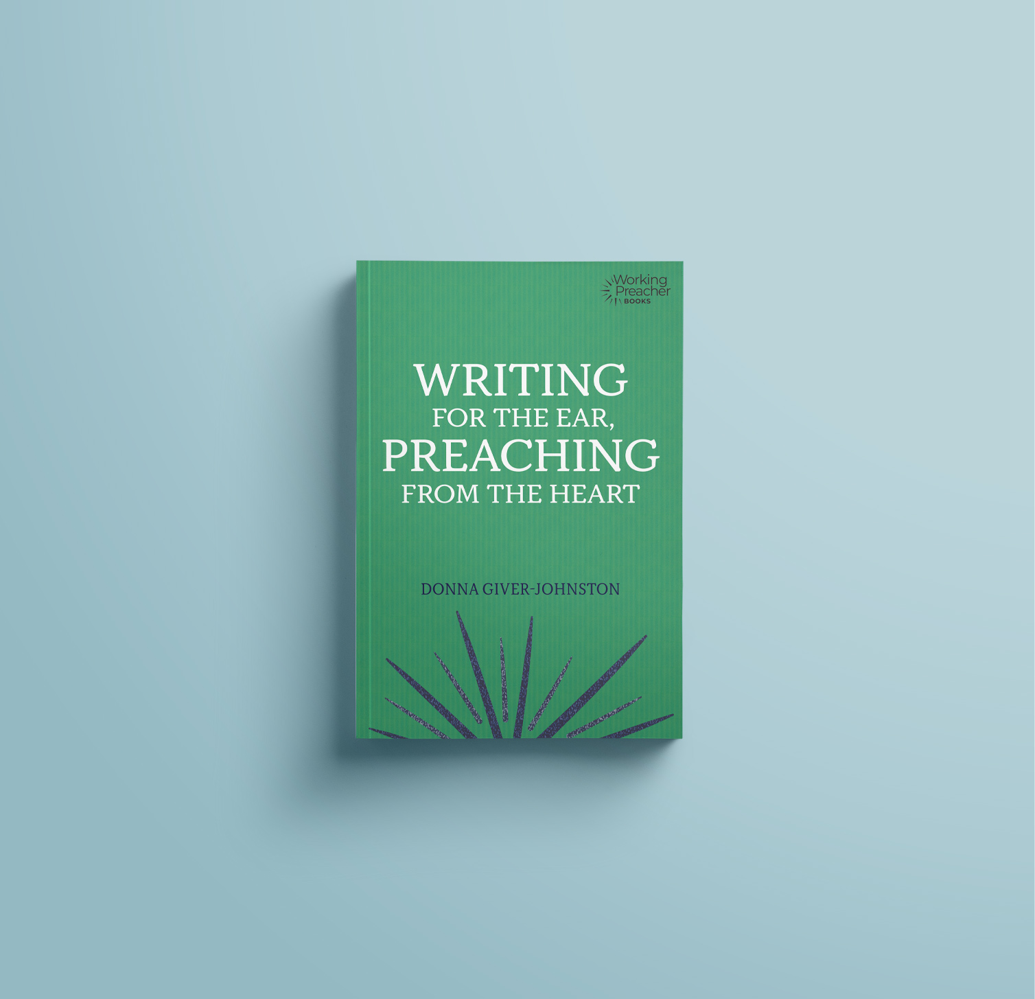 Book cover: Writing for the Ear, Preaching from the Heart by Donna Giver-Johnston